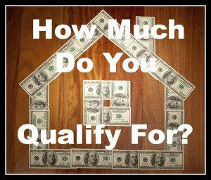 How much home do I qualify for?